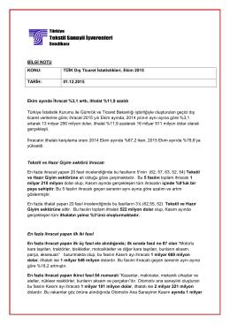 BİLGİ NOTU KONU: TÜİK Dış Ticaret İstatistikleri, Ekim 2015 TARİH