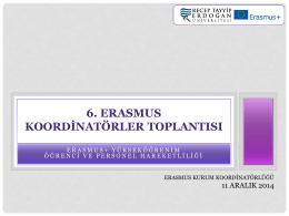 6. Erasmus Koordinatörler Toplantı Sunusu 11 Aralık 2014