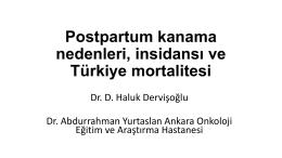 Postpartum kanama nedenleri, insidansı ve Türkiye mortalitesi