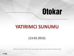 2014 yıl sonu finansal sonuçları baz alınarak hazırlanmıştır
