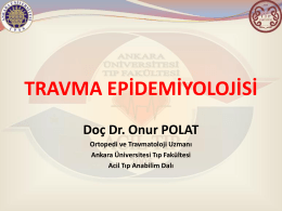 TRAVMA EPİDEMİYOLOJİSİ - Acil Tıp AD