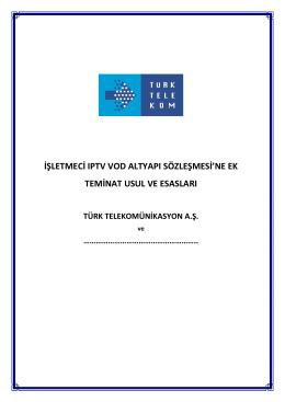 İşletmeci IPTV VOD Altyapı Sözleşmesi`ne Ek Teminat Usul ve Esasları