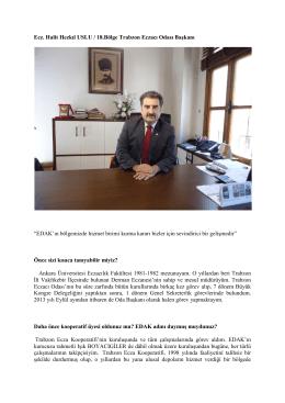 Ecz. Halit Hezkıl USLU / 18.Bölge Trabzon Eczacı Odası Başkanı