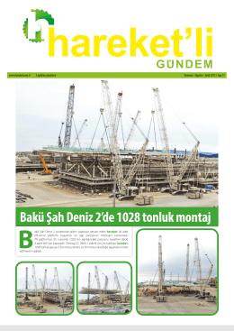 Bakü Şah Deniz 2`de 1028 tonluk montaj