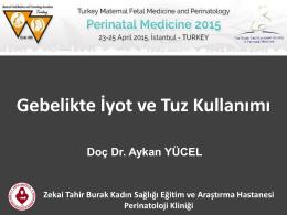 Aykan YÜCEL - Türkiye Maternal Fetal Tıp ve Perinatoloji Derneği