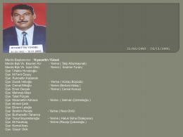 Meclis Başkanımız : Kıyasettin Yüksel Meclis Bşk Vk. Bayram Kır