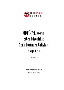 ODTÜ-Teknokent Siber Güvenlikte Yerli Çözümler Çalıştayı Raporu