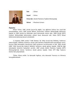 İsim : Özhan Soyad : Yılmaz Firma Adı : Devlet Planlama Teşkilatı