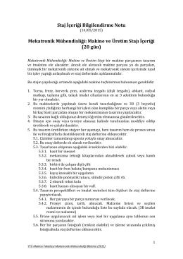 Staj İçeriği Bilgilendirme Notu Mekatronik Mühendisliği: Makine ve