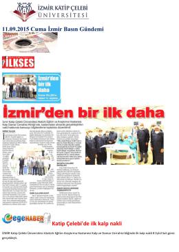 11.09.2015 Cuma İzmir Basın Gündemi Katip Çelebi`de ilk kalp nakli