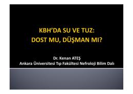 Dr. Kenan ATEŞ Ankara Üniversitesi Tıp Fakültesi Nefroloji Bilim Dalı