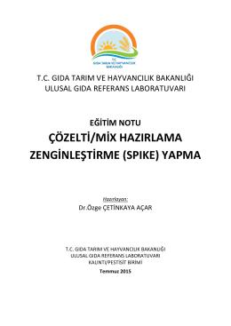 ÇÖZELTİ/MİX HAZIRLAMA ZENGİNLEŞTİRME (SPIKE) YAPMA