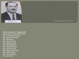 Meclis Başkanımız : Bayram Kır Meclis Bşk Vk. Nizamettin Yılmaz