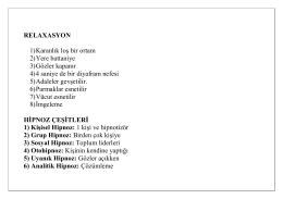 RELAXASYON 1) Karanlık loş bir ortam 2) Yere battaniye 3) Gözler
