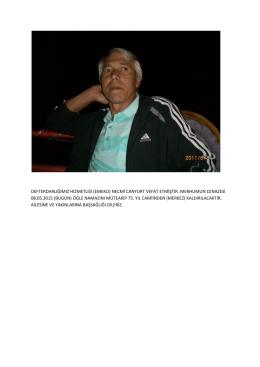 necmi canyurt vefat etmiştir. merhumun cenazesi 08.05.2015 (bugün)