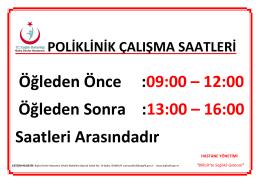 Öğleden Önce :09:00 – 12:00 Öğleden Sonra :13:00 – 16:00