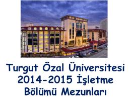 Nelere Sahipsiniz - Turgut Özal Üniversitesi