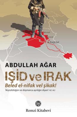 IŞİD ve IRAK Beled el-nifak vel şikak!