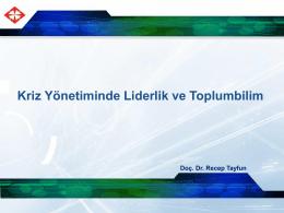 """""""Kriz Yönetiminde Liderlik ve Toplum Bilimi"""" (Doç. Dr. Recep Tayfun)"""