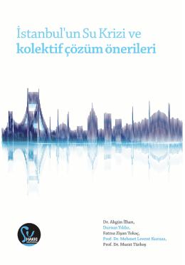 İstanbul`un su krizi ve kolektif çözüm önerileri