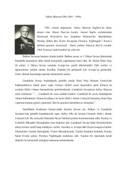 Safiye Hüseyin Elbi (1881 - 1964) 1881 yılında doğmuştur. Safiye