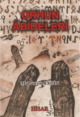 ORHUN ÂBİDELERİ Muharrem ERGİN