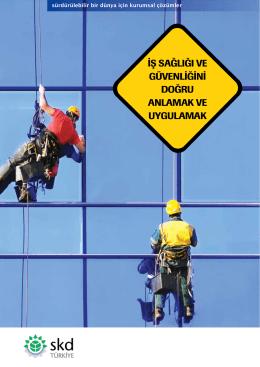 iş sağlığı ve güvenliğini doğru anlamak ve uygulamak