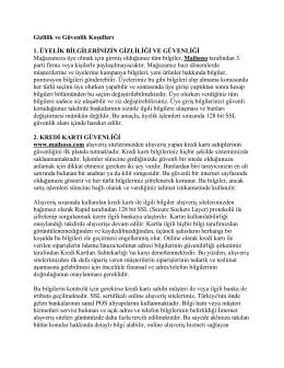 Gizlilik ve Güvenlik Koşulları 1. ÜYELİK BİLGİLERİNİZİN GİZLİLİĞİ