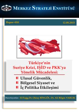 Türkiye`nin Suriye Krizi, IŞİD ve PKK`ya Yönelik Mücadelesi