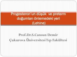 Progesteron`un düşük ve preterm doğumları önlemedeki yeri (Lehine)