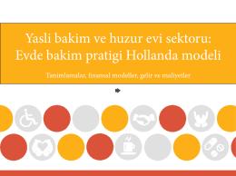 Yasli bakim ve huzur evi sektoru: Evde bakim pratigi Hollanda modeli