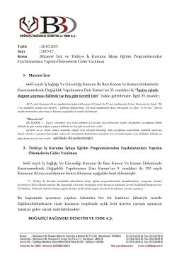 Tarih : 20.05.2015 Sayı : 2015-17 Konu :Mazeret İzni ve Türkiye İş