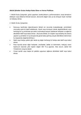Akkök Şirketler Grubu Hediye Kabul Etme ve Verme Politikası 1