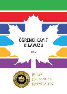 Öğrenci Kayıt Kılavuzu-2015 - Bursa Orhangazi Üniversitesi
