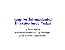 Komplike İntraabdominal İnfeksiyonlarda Tedavi Fatih Ağalar
