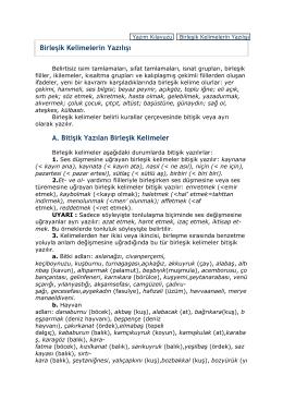 Birleşik Kelimelerin Yazılışı A. Bitişik Yazılan Birleşik Kelimeler