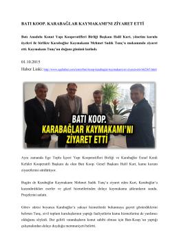 BATI KOOP. KARABAĞLAR KAYMAKAMI`NI ZİYARET ETTİ 01.10