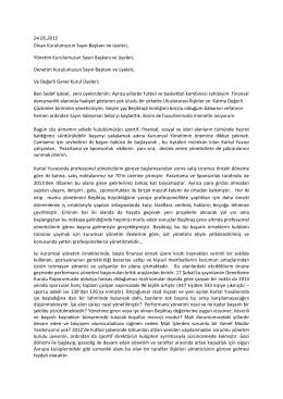 24.05.2015 Divan Kurulumuzun Sayın Başkanı ve üyeleri, Yönetim