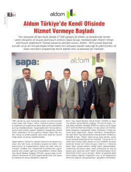 Aldom Türkiye`de Kendi Ofisinde Hizmet Vermeye Başladı