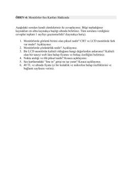 ÖDEV-4: Monitörler-Ses Kartları Hakkında Aşağıdaki soruları kendi