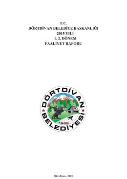 tc dörtdivan belediye başkanlığı 2015 yılı 1. 2. dönem faaliyet raporu