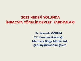Ekonomi Bakanlığı`nın Sağladığı Devlet Destekleri
