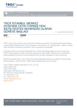 trox istanbul merkez ofısı`nde fatıh topbaş yenı satış destek