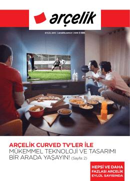 ARÇELİK CURVED TV`LER İLE MÜKEMMEL TEKNOLOJİ VE