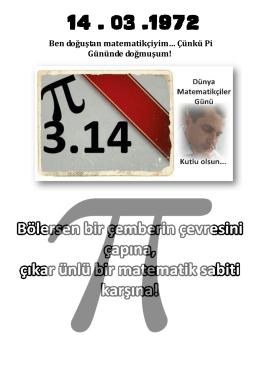 Ben doğuştan matematikçiyim… Çünkü Pi Gününde doğmuşum!