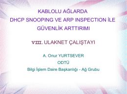 KABLOLU AĞLARDA DHCP SNOOPING VE ARP INSPECTION İLE