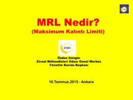 MRL Nedir? - TMMOB Ziraat Mühendisleri Odası