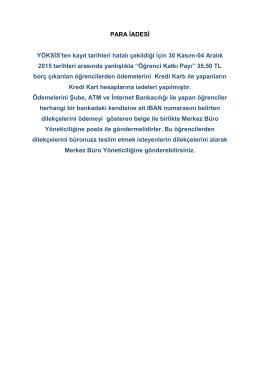 PARA İADESİ YÖKSİS`ten kayıt tarihleri hatalı çekildiği için 30 Kasım