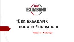TÜRK EXIMBANK İhracatın Finansmanı