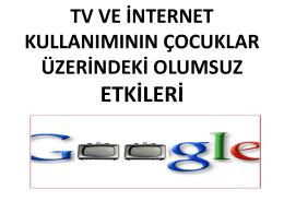 TV VE İNTERNETİN ÇOCUKLAR ÜZERİNDEKİ OLUMSUZ ETKİLERİ